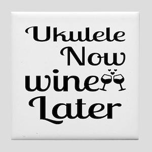 Ukulele Now Wine Later Tile Coaster