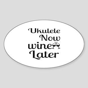 Ukulele Now Wine Later Sticker (Oval)