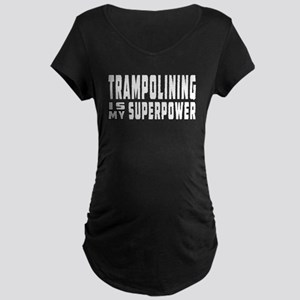 Trampolining Is My Superpower Maternity Dark T-Shi
