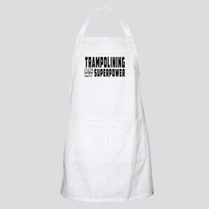 Trampolining Is My Superpower Apron