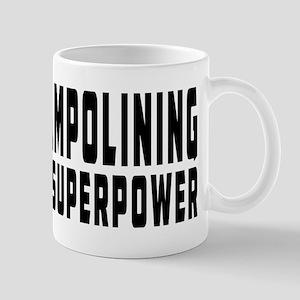 Trampolining Is My Superpower Mug