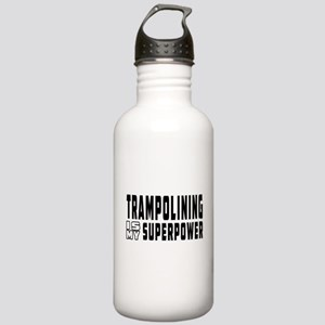 Trampolining Is My Superpower Stainless Water Bott