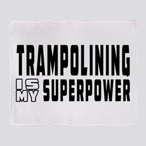 Trampolining Is My Superpower Throw Blanket