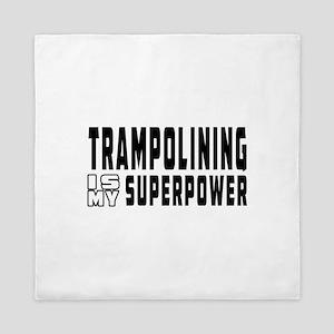 Trampolining Is My Superpower Queen Duvet