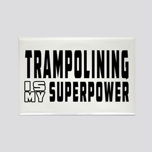Trampolining Is My Superpower Rectangle Magnet
