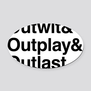 Outwit  Outplay  Outlast. Oval Car Magnet
