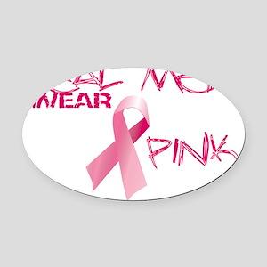 Real Men Wear Pink Oval Car Magnet