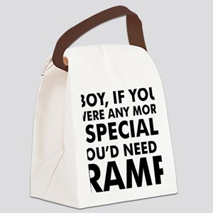 If you were any more special, you Canvas Lunch Bag