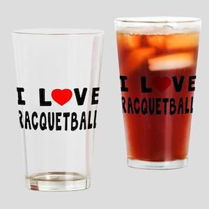 I Love Recquetball Drinking Glass