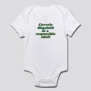 cleverly disguised as a respo Infant Bodysuit