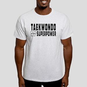 Taekwondo Is My Superpower Light T-Shirt