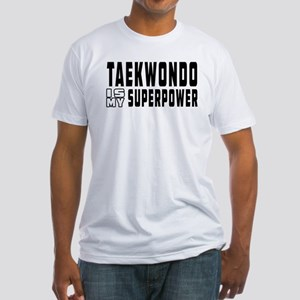 Taekwondo Is My Superpower Fitted T-Shirt