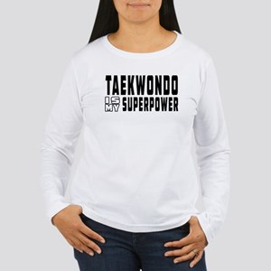 Taekwondo Is My Superpower Women's Long Sleeve T-S