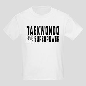 Taekwondo Is My Superpower Kids Light T-Shirt