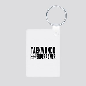 Taekwondo Is My Superpower Aluminum Photo Keychain