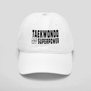 Taekwondo Is My Superpower Cap