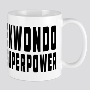 Taekwondo Is My Superpower Mug