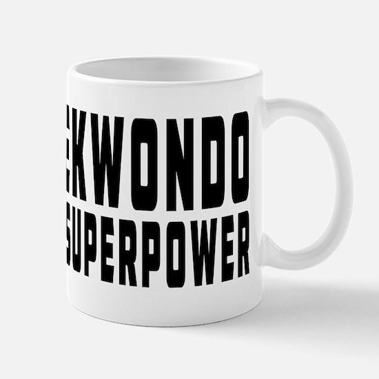 Taekwondo Is My Superpower Mug