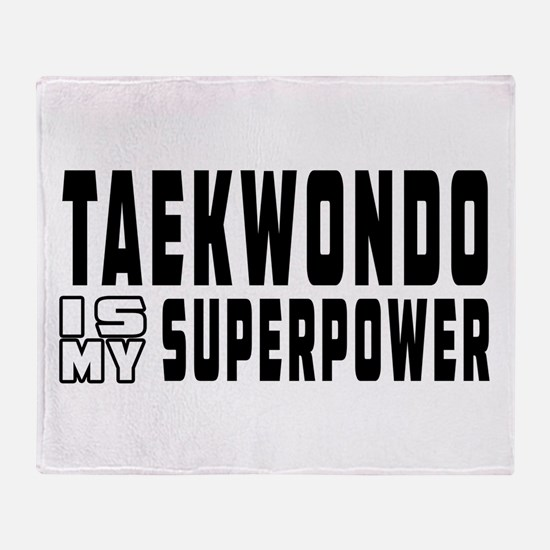 Taekwondo Is My Superpower Throw Blanket