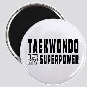 Taekwondo Is My Superpower Magnet