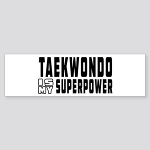 Taekwondo Is My Superpower Sticker (Bumper)