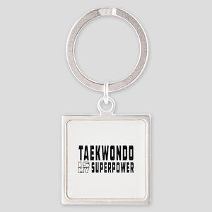 Taekwondo Is My Superpower Square Keychain
