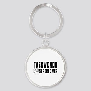 Taekwondo Is My Superpower Round Keychain