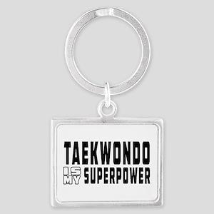 Taekwondo Is My Superpower Landscape Keychain