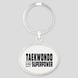Taekwondo Is My Superpower Oval Keychain