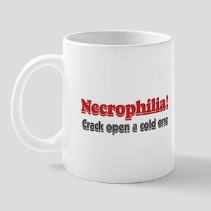 Necrophilia crack open a cold Mug