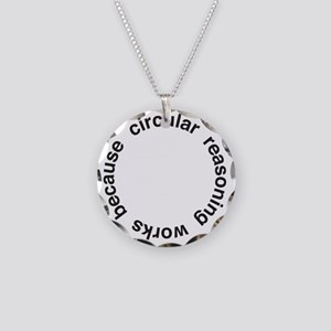 Circular Reasoning Necklace Circle Charm