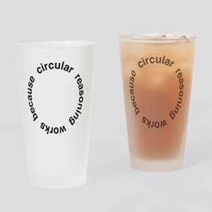 Circular Reasoning Drinking Glass
