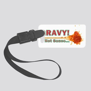 Splattered Gravy Not Sauce Small Luggage Tag