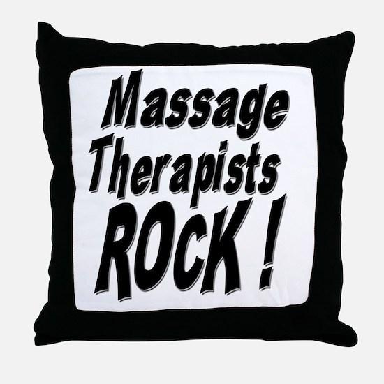 Massage Therapists Rock ! Throw Pillow