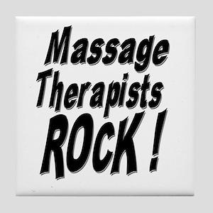 Massage Therapists Rock ! Tile Coaster
