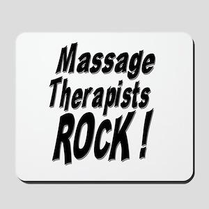 Massage Therapists Rock ! Mousepad