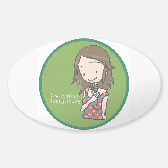 """""""I'm feeling lucky today"""" Oval Decal"""