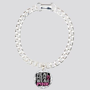 - Real Men Wear Pink Bre Charm Bracelet, One Charm