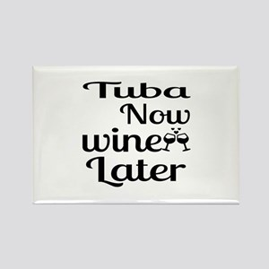 Tuba Now Wine Later Rectangle Magnet
