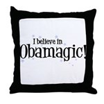 I Believe in Obamagic Throw Pillow