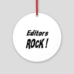 Editors Rock ! Ornament (Round)