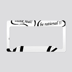 Think real be rational License Plate Holder