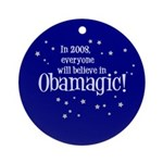 Obamagic in 2008 Ornament (Round)