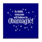 Obamagic in 2008 Tile Coaster