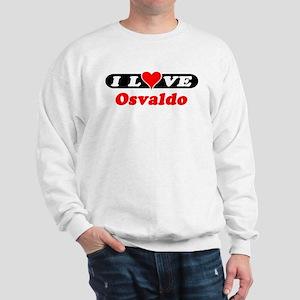 I Love Osvaldo Sweatshirt
