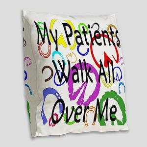 My Patients Walk All Over Me ( Burlap Throw Pillow