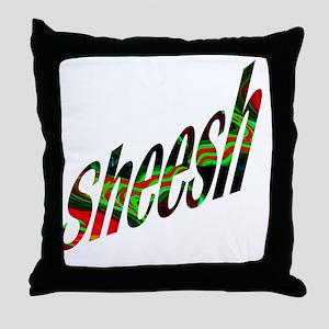 Sheesh! Throw Pillow