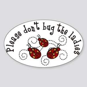 Please Dont Bug Sticker (Oval)