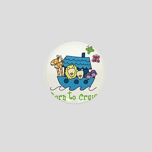 Born To Cruise Mini Button