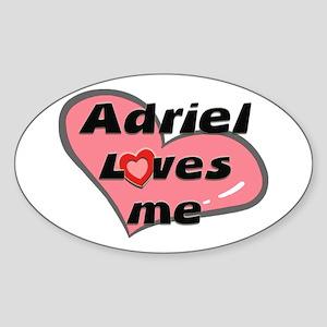 adriel loves me Oval Sticker